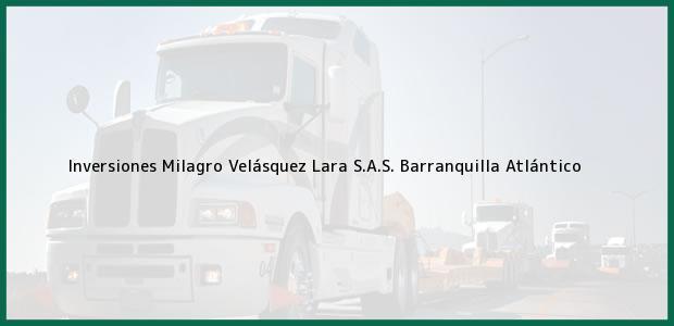 Teléfono, Dirección y otros datos de contacto para Inversiones Milagro Velásquez Lara S.A.S., Barranquilla, Atlántico, Colombia