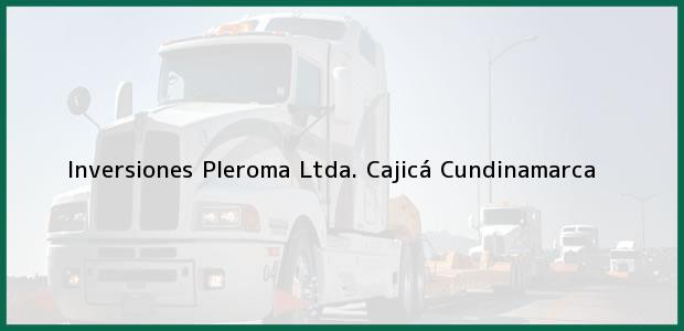 Teléfono, Dirección y otros datos de contacto para Inversiones Pleroma Ltda., Cajicá, Cundinamarca, Colombia