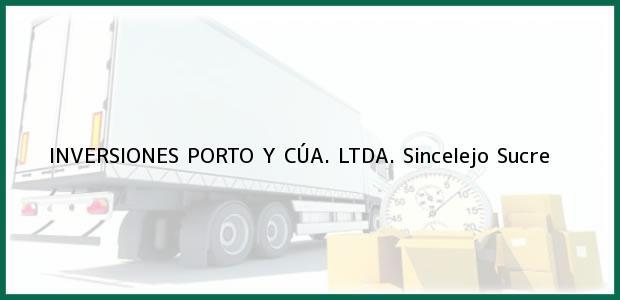 Teléfono, Dirección y otros datos de contacto para INVERSIONES PORTO Y CÚA. LTDA., Sincelejo, Sucre, Colombia