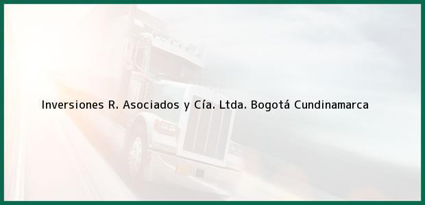 Teléfono, Dirección y otros datos de contacto para Inversiones R. Asociados y Cía. Ltda., Bogotá, Cundinamarca, Colombia