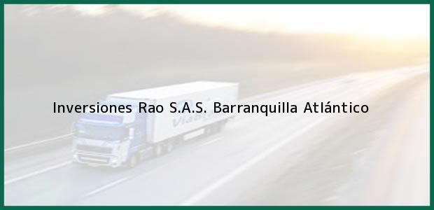 Teléfono, Dirección y otros datos de contacto para Inversiones Rao S.A.S., Barranquilla, Atlántico, Colombia