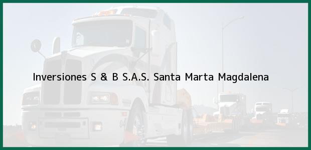 Teléfono, Dirección y otros datos de contacto para Inversiones S & B S.A.S., Santa Marta, Magdalena, Colombia
