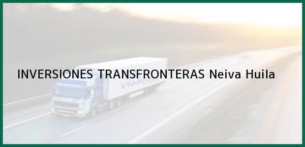 Teléfono, Dirección y otros datos de contacto para INVERSIONES TRANSFRONTERAS, Neiva, Huila, Colombia