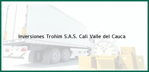 Teléfono, Dirección y otros datos de contacto para Inversiones Trohim S.A.S., Cali, Valle del Cauca, Colombia