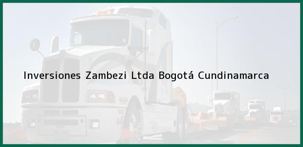Teléfono, Dirección y otros datos de contacto para Inversiones Zambezi Ltda, Bogotá, Cundinamarca, Colombia