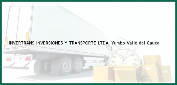 Teléfono, Dirección y otros datos de contacto para INVERTRANS INVERSIONES Y TRANSPORTE LTDA., Yumbo, Valle del Cauca, Colombia