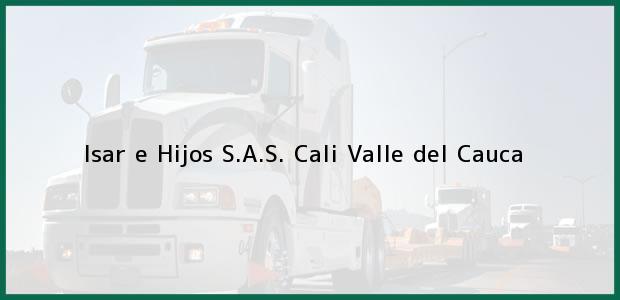 Teléfono, Dirección y otros datos de contacto para Isar e Hijos S.A.S., Cali, Valle del Cauca, Colombia