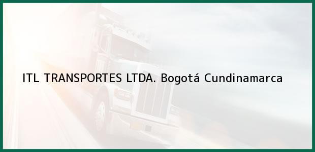 Teléfono, Dirección y otros datos de contacto para ITL TRANSPORTES LTDA., Bogotá, Cundinamarca, Colombia