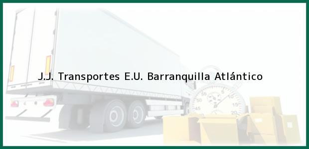 Teléfono, Dirección y otros datos de contacto para J.J. Transportes E.U., Barranquilla, Atlántico, Colombia