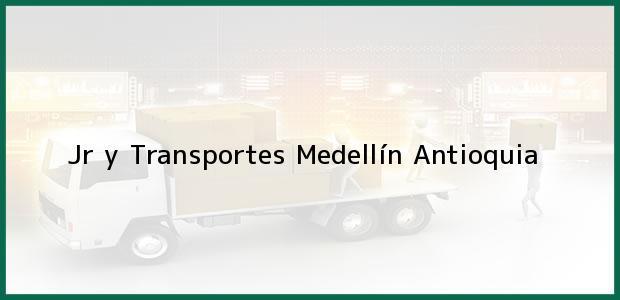 Teléfono, Dirección y otros datos de contacto para Jr y Transportes, Medellín, Antioquia, Colombia