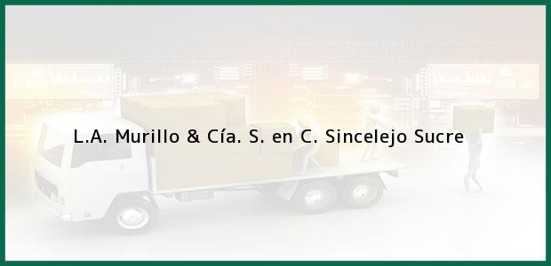 Teléfono, Dirección y otros datos de contacto para L.A. Murillo & Cía. S. en C., Sincelejo, Sucre, Colombia