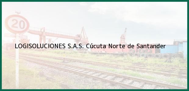Teléfono, Dirección y otros datos de contacto para LOGISOLUCIONES S.A.S., Cúcuta, Norte de Santander, Colombia