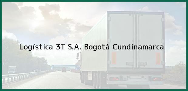 Teléfono, Dirección y otros datos de contacto para Logística 3T S.A., Bogotá, Cundinamarca, Colombia