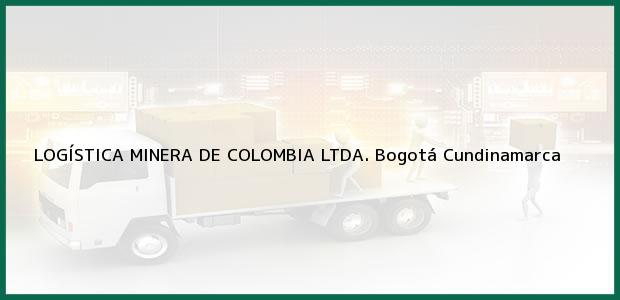 Teléfono, Dirección y otros datos de contacto para LOGÍSTICA MINERA DE COLOMBIA LTDA., Bogotá, Cundinamarca, Colombia