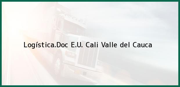 Teléfono, Dirección y otros datos de contacto para Logística.Doc E.U., Cali, Valle del Cauca, Colombia