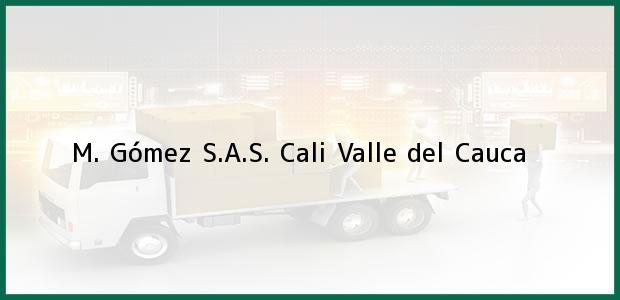 Teléfono, Dirección y otros datos de contacto para M. Gómez S.A.S., Cali, Valle del Cauca, Colombia