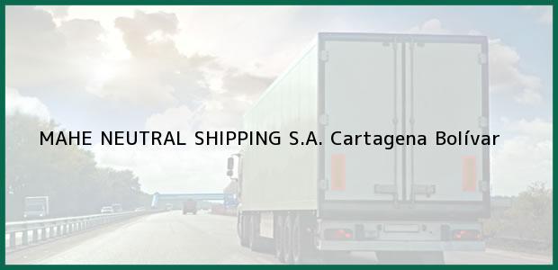 Teléfono, Dirección y otros datos de contacto para MAHE NEUTRAL SHIPPING S.A., Cartagena, Bolívar, Colombia