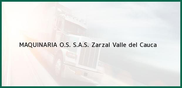 Teléfono, Dirección y otros datos de contacto para MAQUINARIA O.S. S.A.S., Zarzal, Valle del Cauca, Colombia