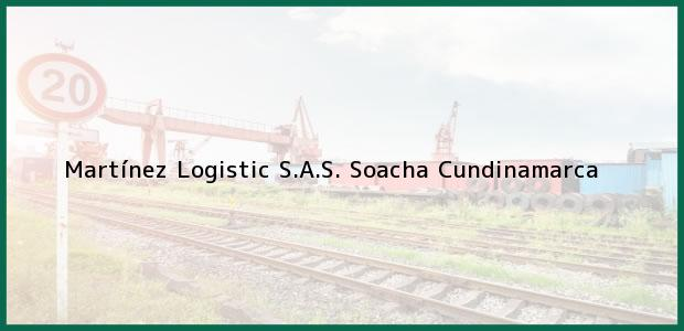 Teléfono, Dirección y otros datos de contacto para Martínez Logistic S.A.S., Soacha, Cundinamarca, Colombia
