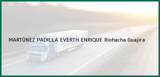 Teléfono, Dirección y otros datos de contacto para MARTÚNEZ PADILLA EVERTH ENRIQUE, Riohacha, Guajira, Colombia
