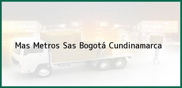 Teléfono, Dirección y otros datos de contacto para Mas Metros Sas, Bogotá, Cundinamarca, Colombia