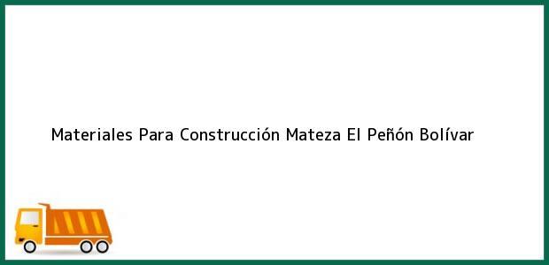 Teléfono, Dirección y otros datos de contacto para Materiales Para Construcción Mateza, El Peñón, Bolívar, Colombia