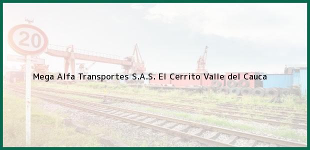Teléfono, Dirección y otros datos de contacto para Mega Alfa Transportes S.A.S., El Cerrito, Valle del Cauca, Colombia
