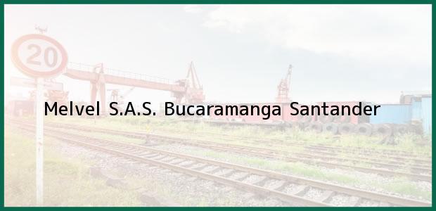Teléfono, Dirección y otros datos de contacto para Melvel S.A.S., Bucaramanga, Santander, Colombia