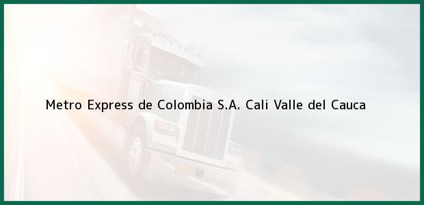 Teléfono, Dirección y otros datos de contacto para Metro Express de Colombia S.A., Cali, Valle del Cauca, Colombia
