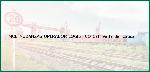 Teléfono, Dirección y otros datos de contacto para MOL MUDANZAS OPERADOR LOGISTICO, Cali, Valle del Cauca, Colombia