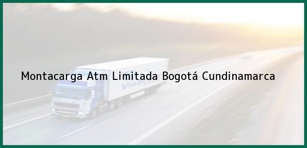 Teléfono, Dirección y otros datos de contacto para Montacarga Atm Limitada, Bogotá, Cundinamarca, Colombia