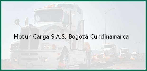 Teléfono, Dirección y otros datos de contacto para Motur Carga S.A.S., Bogotá, Cundinamarca, Colombia