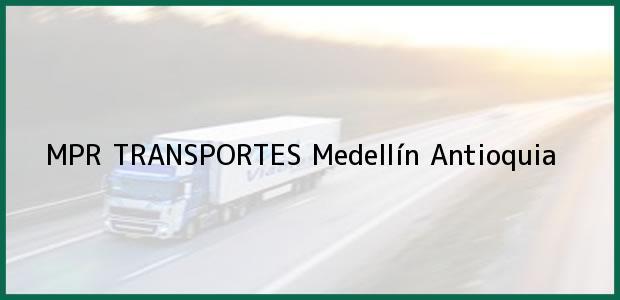 Teléfono, Dirección y otros datos de contacto para MPR TRANSPORTES, Medellín, Antioquia, Colombia
