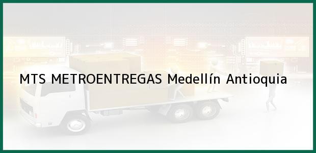 Teléfono, Dirección y otros datos de contacto para MTS METROENTREGAS, Medellín, Antioquia, Colombia