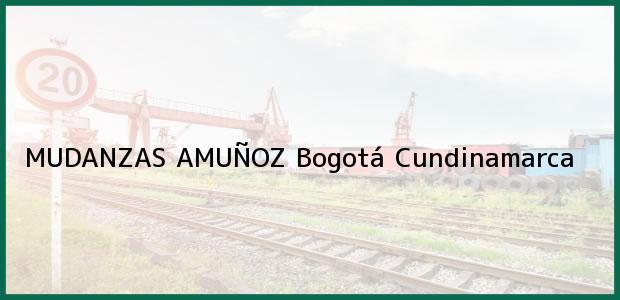 Teléfono, Dirección y otros datos de contacto para MUDANZAS AMUÑOZ, Bogotá, Cundinamarca, Colombia