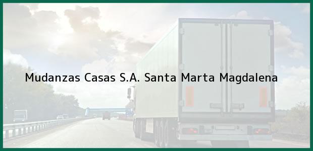 Teléfono, Dirección y otros datos de contacto para Mudanzas Casas S.A., Santa Marta, Magdalena, Colombia