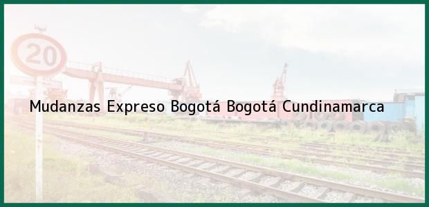 Teléfono, Dirección y otros datos de contacto para Mudanzas Expreso Bogotá, Bogotá, Cundinamarca, Colombia