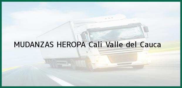 Teléfono, Dirección y otros datos de contacto para MUDANZAS HEROPA, Cali, Valle del Cauca, Colombia