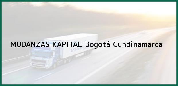 Teléfono, Dirección y otros datos de contacto para MUDANZAS KAPITAL, Bogotá, Cundinamarca, Colombia