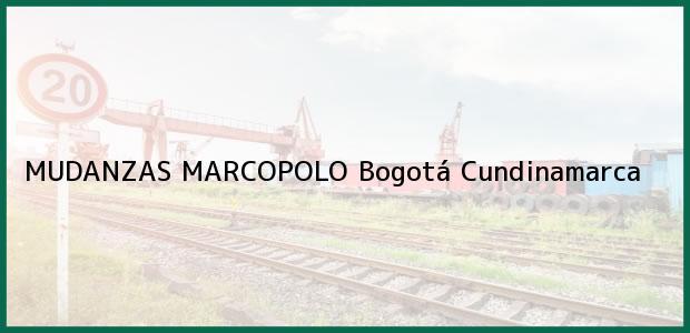 Teléfono, Dirección y otros datos de contacto para MUDANZAS MARCOPOLO, Bogotá, Cundinamarca, Colombia
