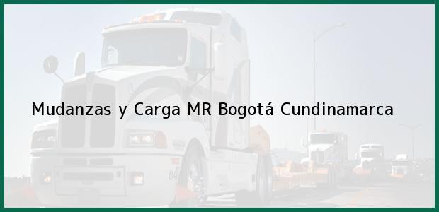 Teléfono, Dirección y otros datos de contacto para Mudanzas y Carga MR, Bogotá, Cundinamarca, Colombia