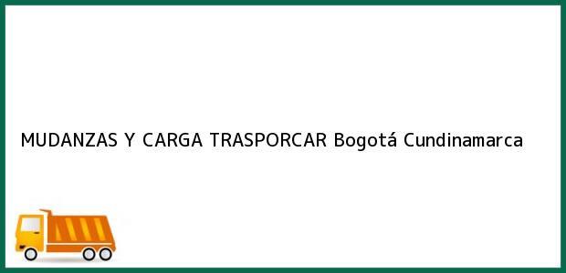 Teléfono, Dirección y otros datos de contacto para MUDANZAS Y CARGA TRASPORCAR, Bogotá, Cundinamarca, Colombia