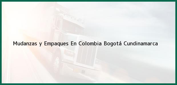 Teléfono, Dirección y otros datos de contacto para Mudanzas y Empaques En Colombia, Bogotá, Cundinamarca, Colombia