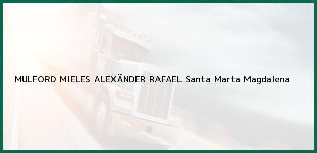 Teléfono, Dirección y otros datos de contacto para MULFORD MIELES ALEXÃNDER RAFAEL, Santa Marta, Magdalena, Colombia