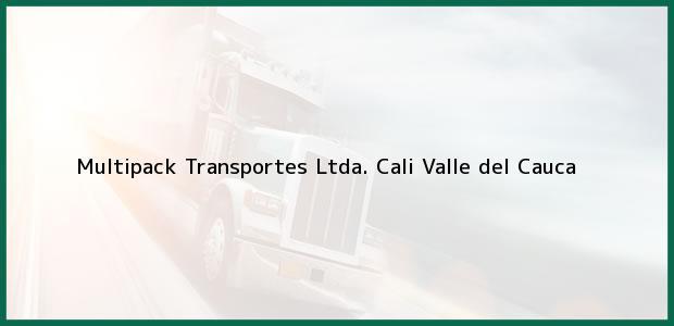 Teléfono, Dirección y otros datos de contacto para Multipack Transportes Ltda., Cali, Valle del Cauca, Colombia
