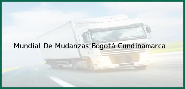 Teléfono, Dirección y otros datos de contacto para Mundial De Mudanzas, Bogotá, Cundinamarca, Colombia