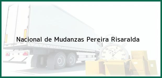 Teléfono, Dirección y otros datos de contacto para Nacional de Mudanzas, Pereira, Risaralda, Colombia