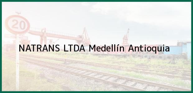 Teléfono, Dirección y otros datos de contacto para NATRANS LTDA, Medellín, Antioquia, Colombia