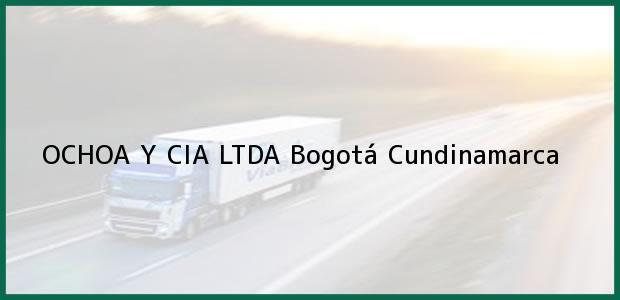 Teléfono, Dirección y otros datos de contacto para OCHOA Y CIA LTDA, Bogotá, Cundinamarca, Colombia