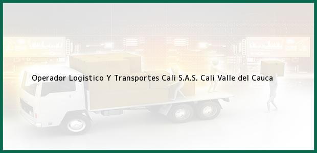 Teléfono, Dirección y otros datos de contacto para Operador Logistico Y Transportes Cali S.A.S., Cali, Valle del Cauca, Colombia